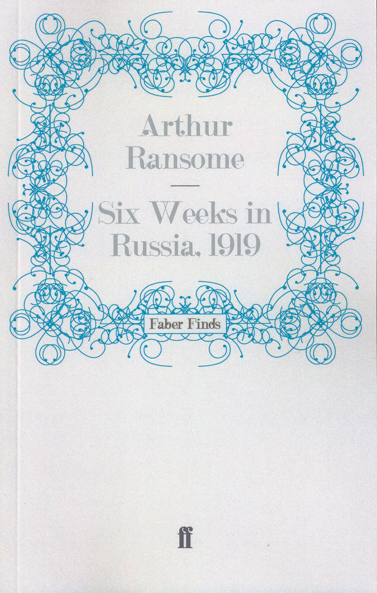 cover of Faber Finds edition of six weeks in Russia